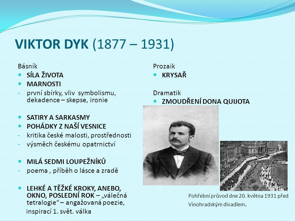 VIKTOR DYK (1877 – 1931) Básník SÍLA ŽIVOTA MARNOSTI