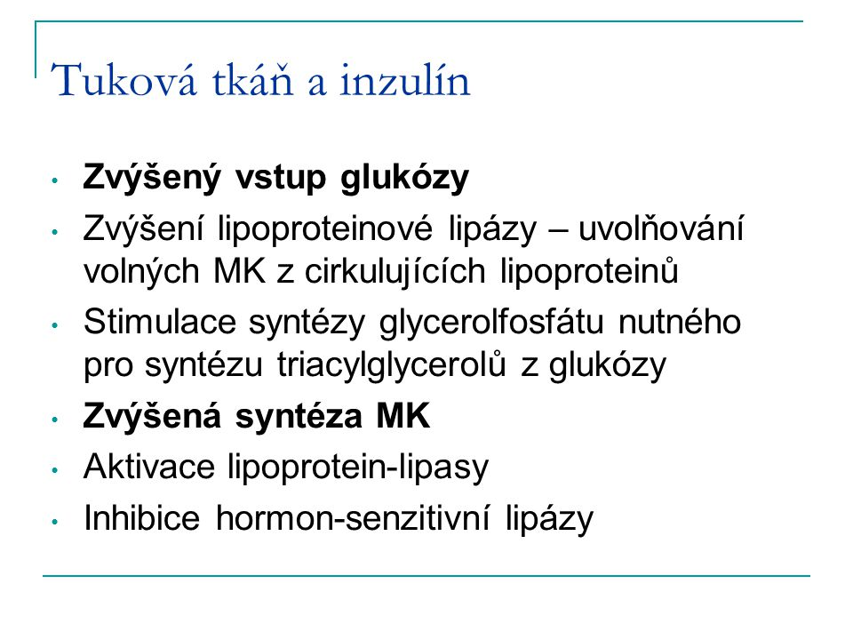 Tuková tkáň a inzulín Zvýšený vstup glukózy