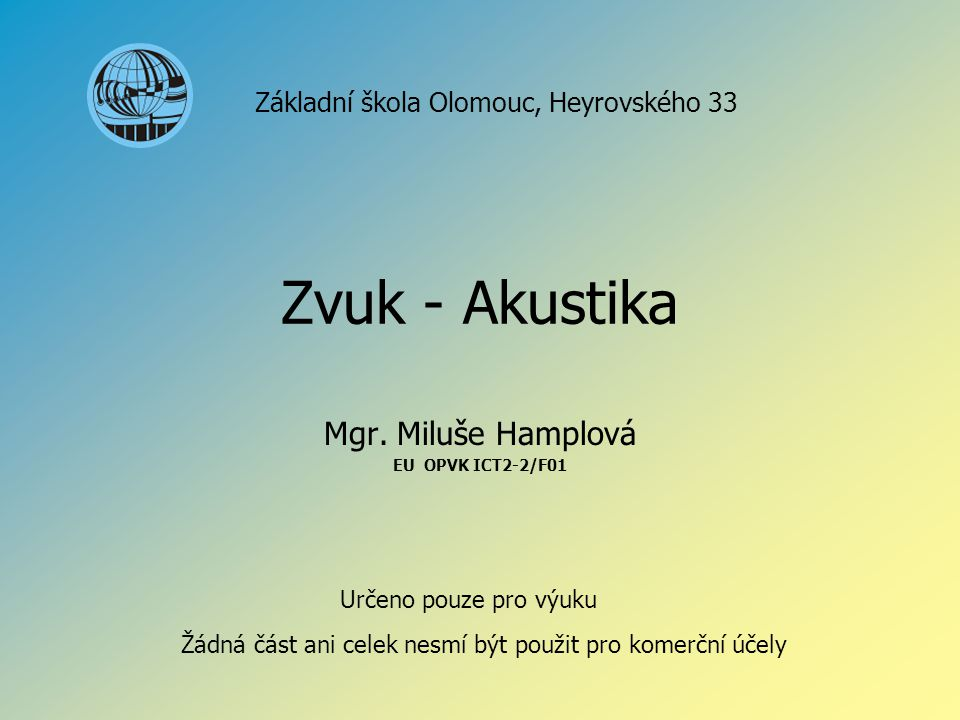 Mgr. Miluše Hamplová EU OPVK ICT2-2/F01
