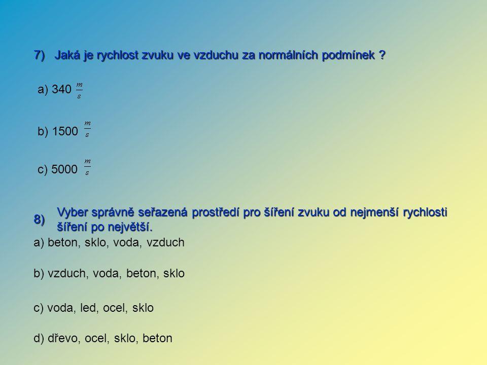7) Jaká je rychlost zvuku ve vzduchu za normálních podmínek