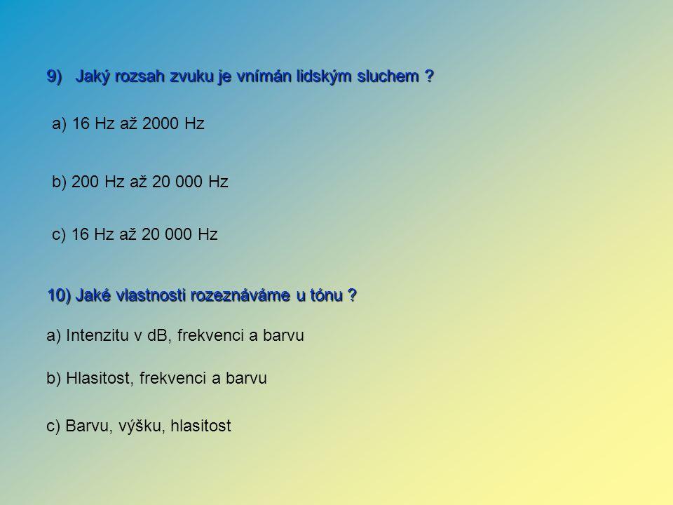 9) Jaký rozsah zvuku je vnímán lidským sluchem