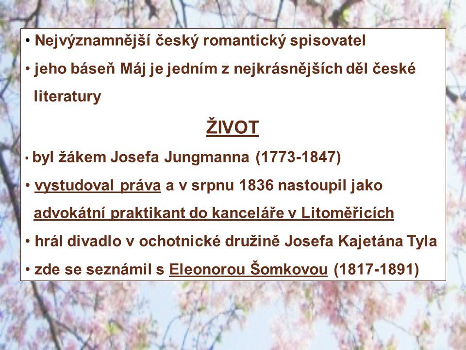 ŽIVOT Nejvýznamnější český romantický spisovatel