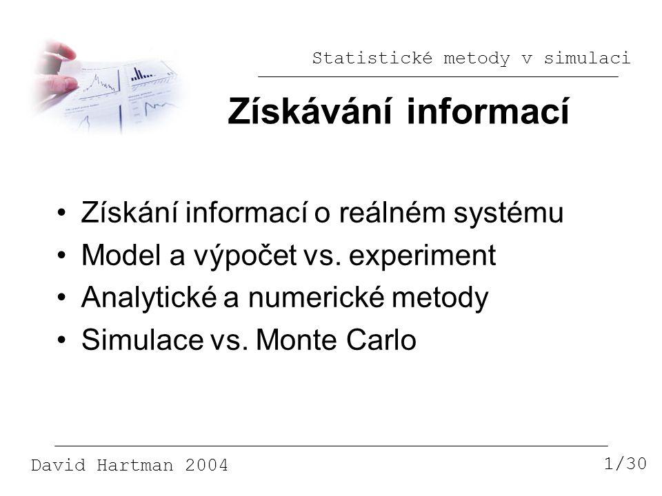 Získávání informací Získání informací o reálném systému
