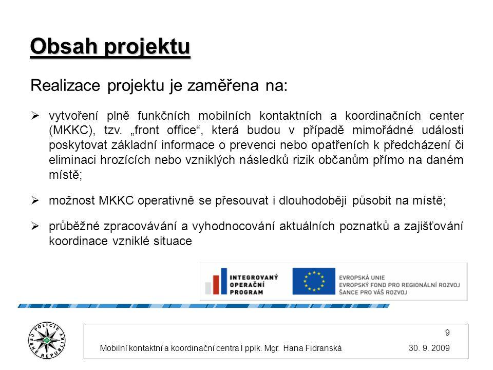 Obsah projektu Realizace projektu je zaměřena na: