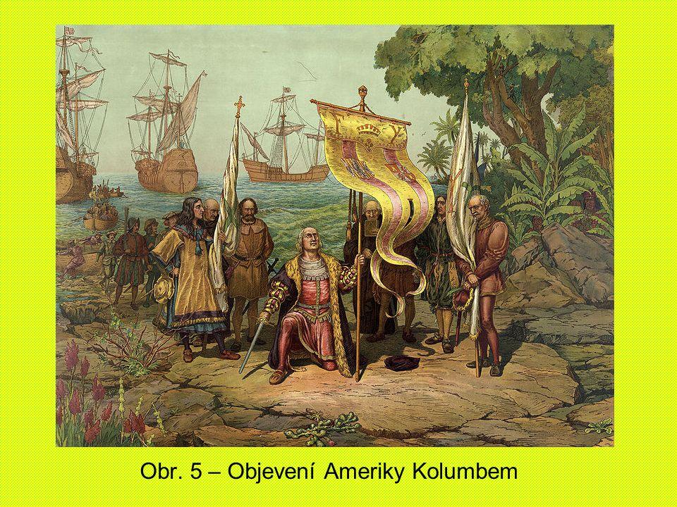 Obr. 5 – Objevení Ameriky Kolumbem