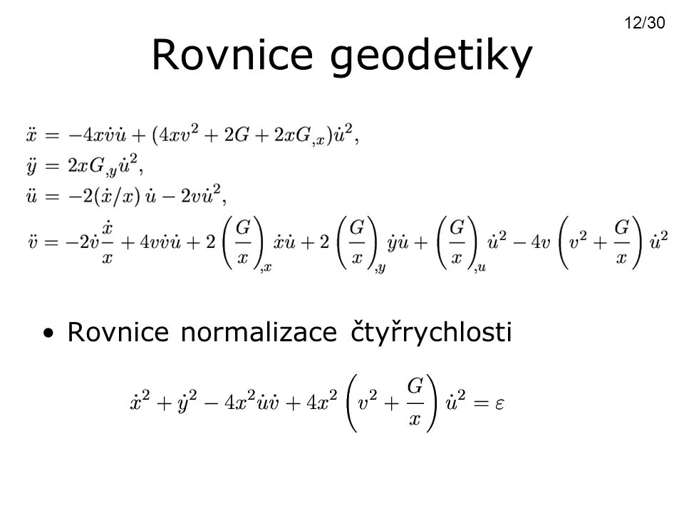 Rovnice geodetiky 12/30 Rovnice normalizace čtyřrychlosti