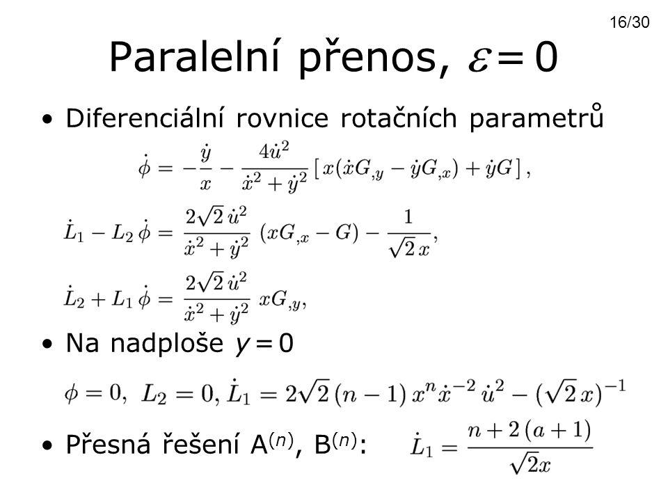 Paralelní přenos,  = 0 Diferenciální rovnice rotačních parametrů