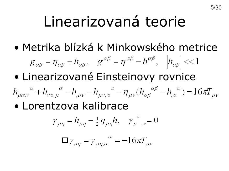Linearizovaná teorie Metrika blízká k Minkowského metrice