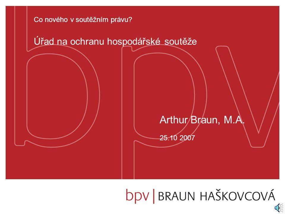 Arthur Braun, M.A. Úřad na ochranu hospodářské soutěže