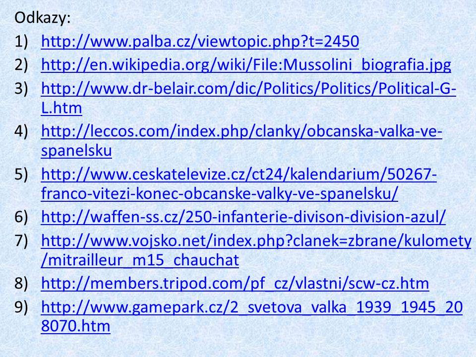 Odkazy: http://www.palba.cz/viewtopic.php t=2450. http://en.wikipedia.org/wiki/File:Mussolini_biografia.jpg.