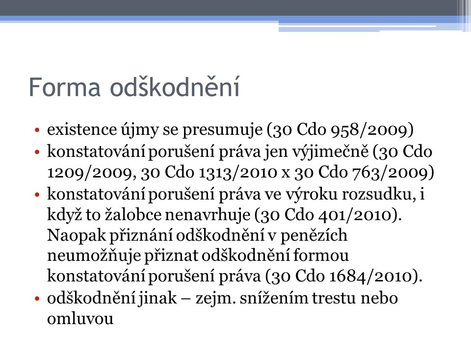 Forma odškodnění existence újmy se presumuje (30 Cdo 958/2009)