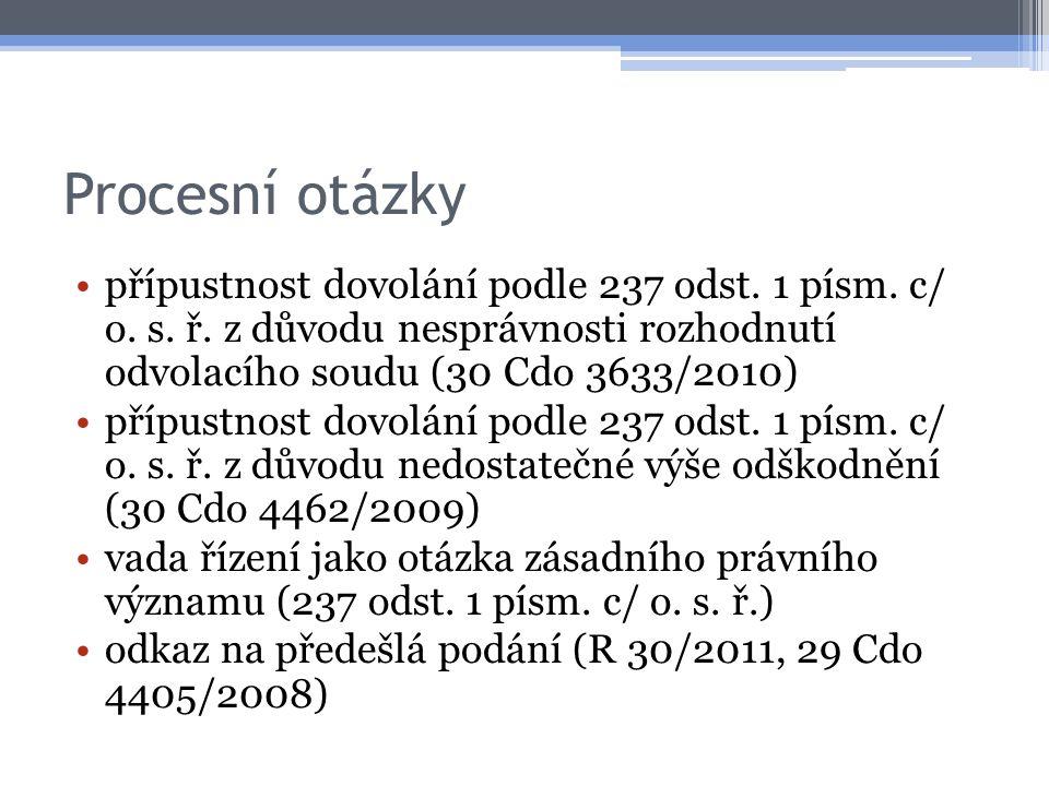 Procesní otázky přípustnost dovolání podle 237 odst. 1 písm. c/ o. s. ř. z důvodu nesprávnosti rozhodnutí odvolacího soudu (30 Cdo 3633/2010)