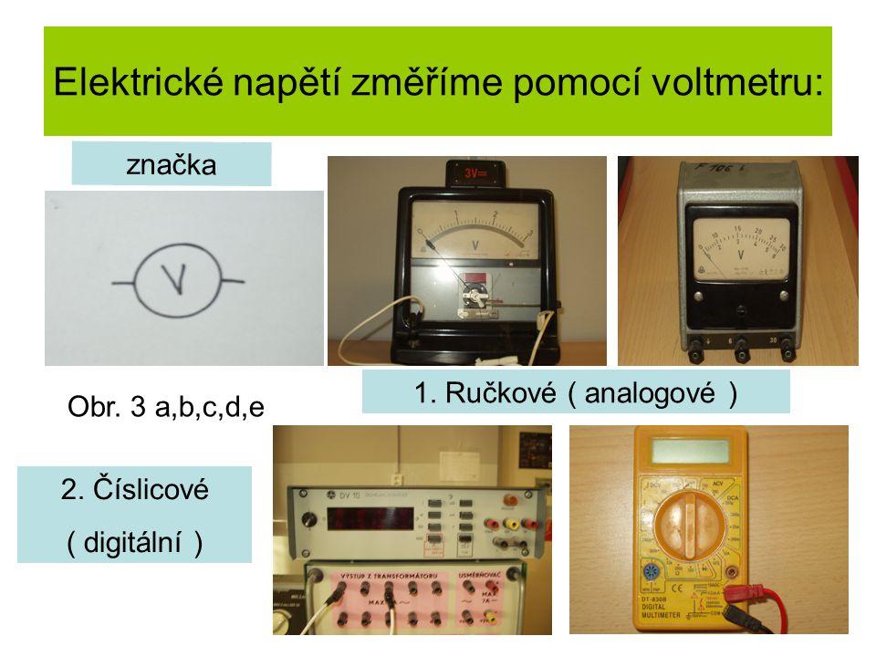 Elektrické napětí změříme pomocí voltmetru: