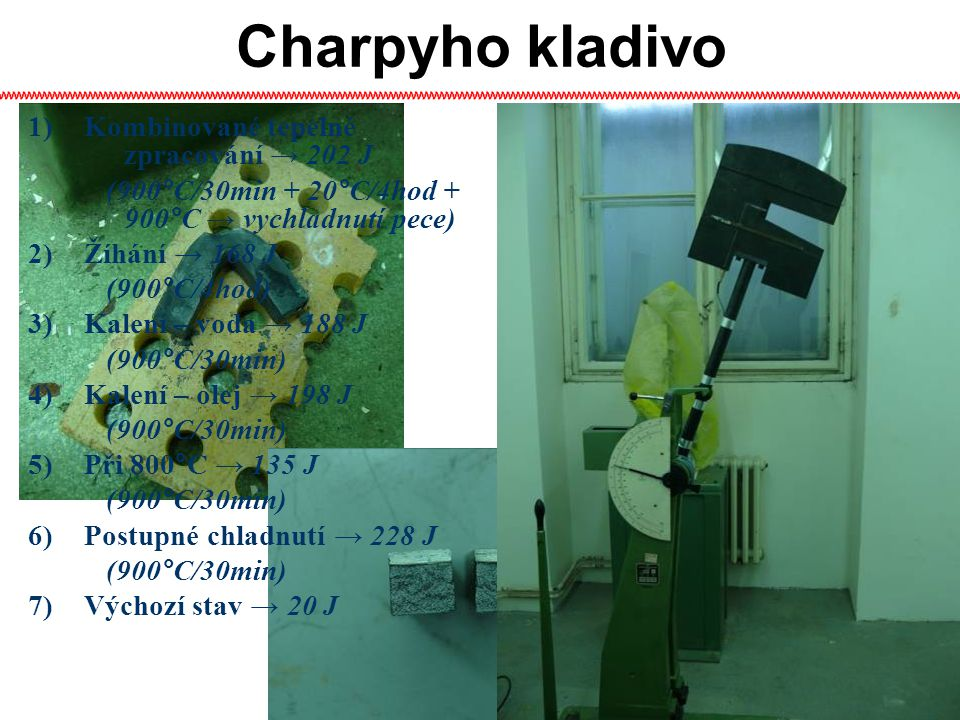 Charpyho kladivo Kombinované tepelné zpracování → 202 J