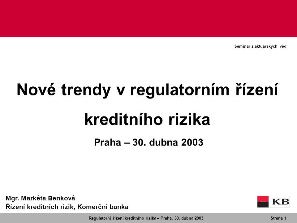 Nové trendy v regulatorním řízení kreditního rizika Praha – 30