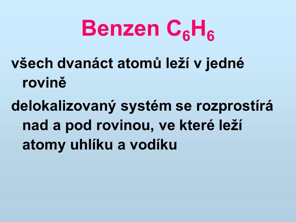 Benzen C6H6 všech dvanáct atomů leží v jedné rovině
