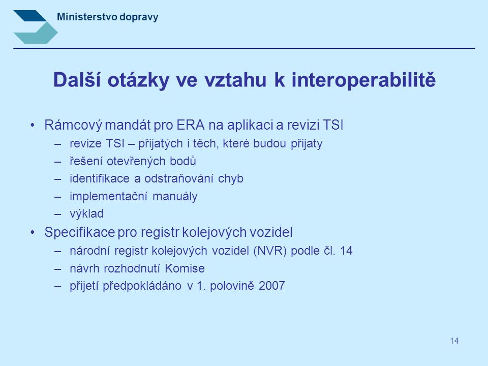 Další otázky ve vztahu k interoperabilitě