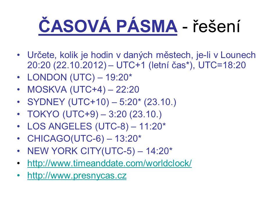 ČASOVÁ PÁSMA - řešení Určete, kolik je hodin v daných městech, je-li v Lounech 20:20 (22.10.2012) – UTC+1 (letní čas*), UTC=18:20.