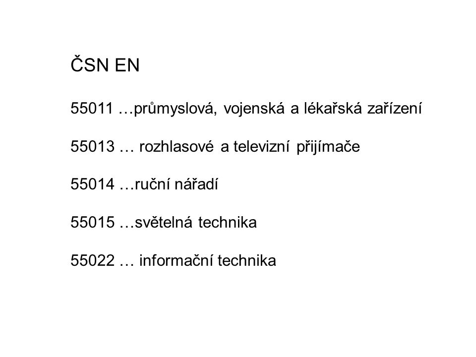 ČSN EN 55011 …průmyslová, vojenská a lékařská zařízení