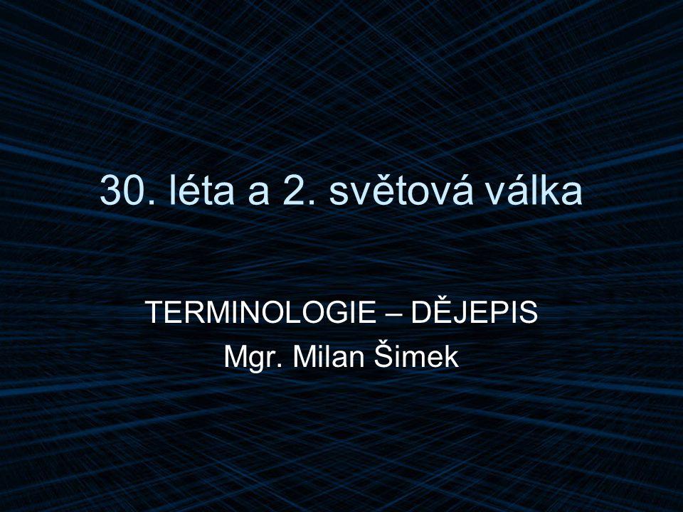 TERMINOLOGIE – DĚJEPIS Mgr. Milan Šimek