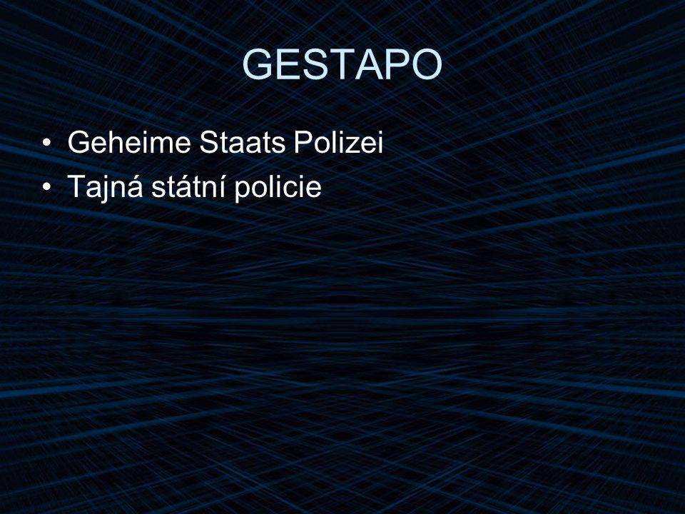 GESTAPO Geheime Staats Polizei Tajná státní policie