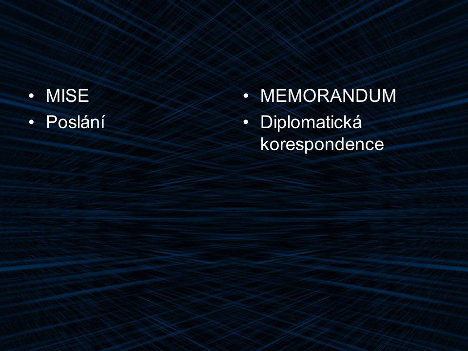 MISE Poslání MEMORANDUM Diplomatická korespondence