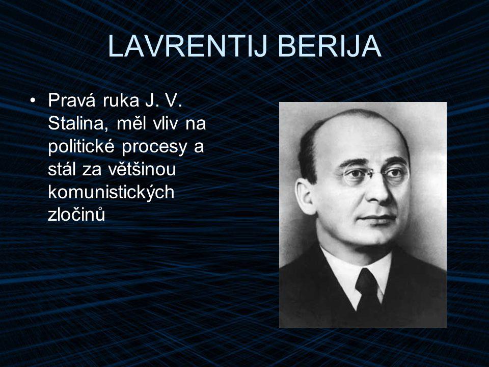 LAVRENTIJ BERIJA Pravá ruka J. V.