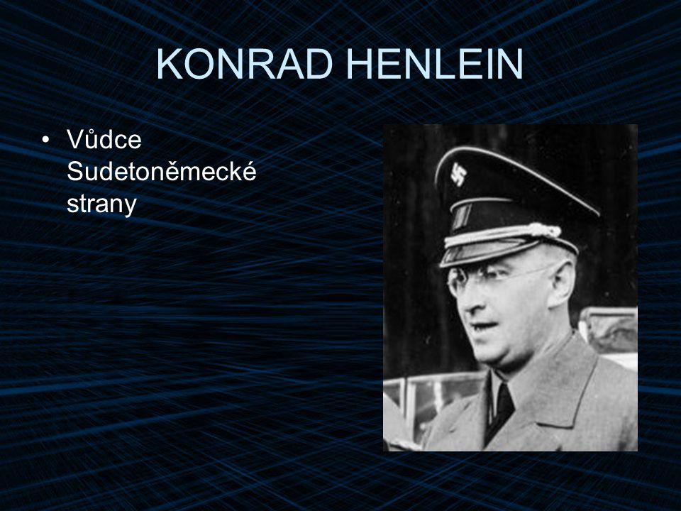 KONRAD HENLEIN Vůdce Sudetoněmecké strany