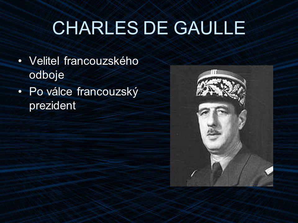 CHARLES DE GAULLE Velitel francouzského odboje