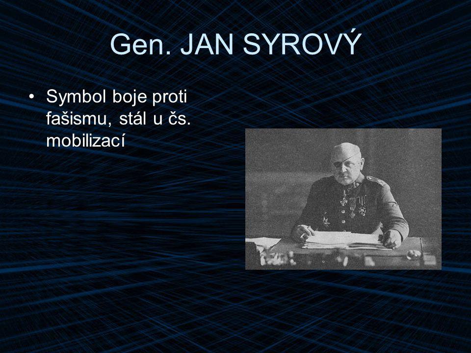 Gen. JAN SYROVÝ Symbol boje proti fašismu, stál u čs. mobilizací