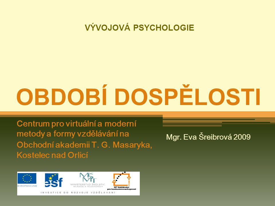 VÝVOJOVÁ PSYCHOLOGIE OBDOBÍ DOSPĚLOSTI