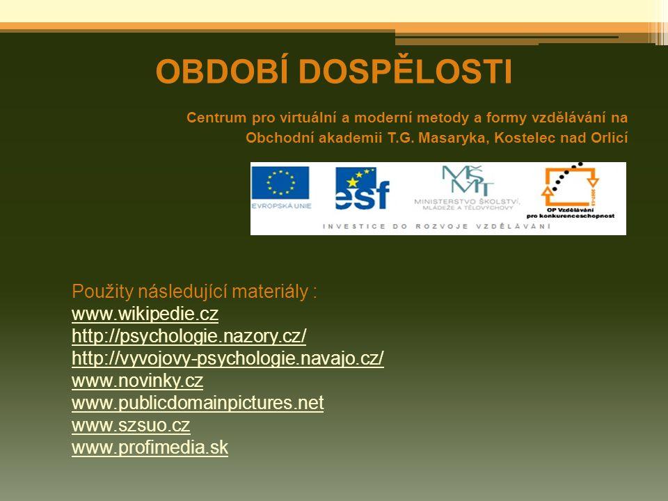 OBDOBÍ DOSPĚLOSTI Použity následující materiály : www.wikipedie.cz