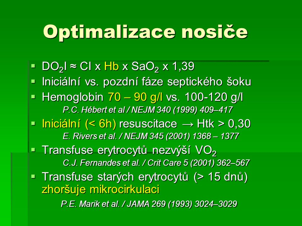 Optimalizace nosiče DO2I ≈ CI x Hb x SaO2 x 1,39