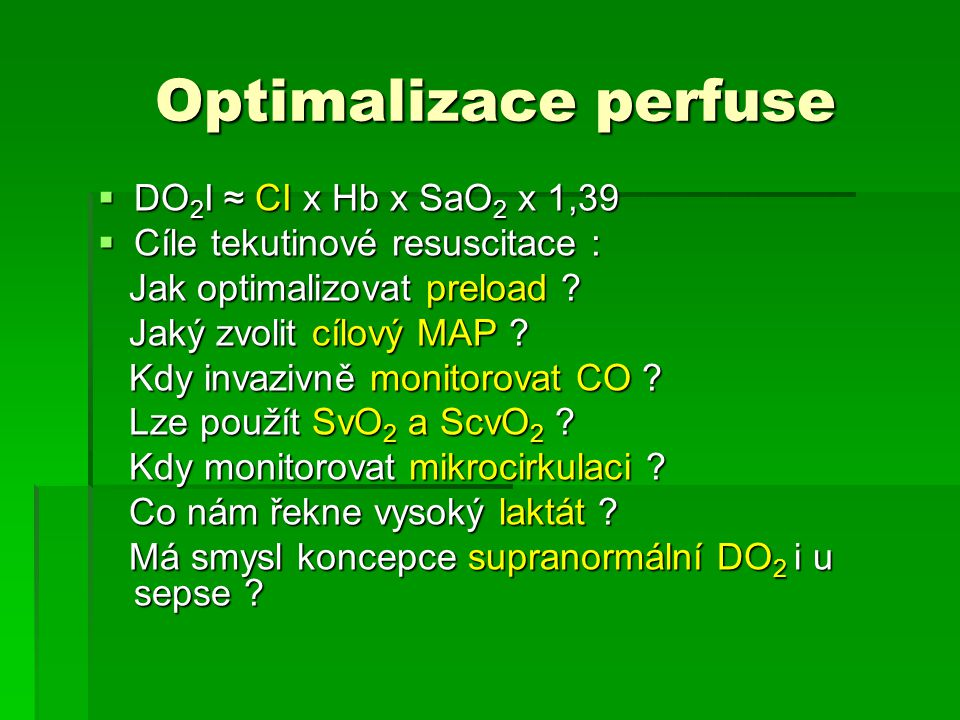 Optimalizace perfuse DO2I ≈ CI x Hb x SaO2 x 1,39