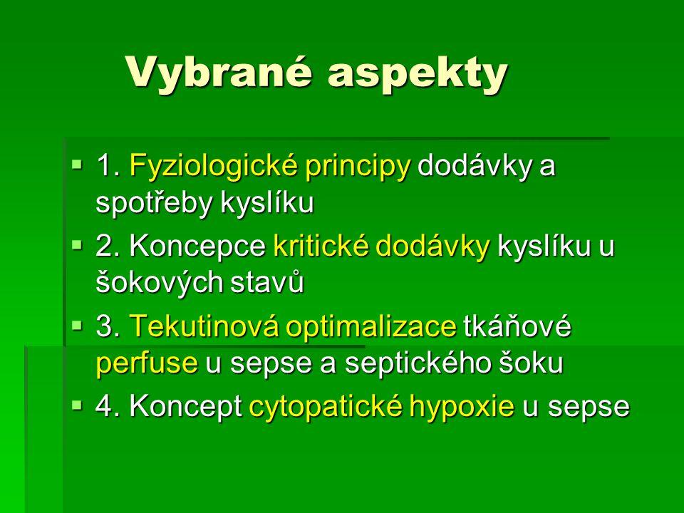 Vybrané aspekty 1. Fyziologické principy dodávky a spotřeby kyslíku