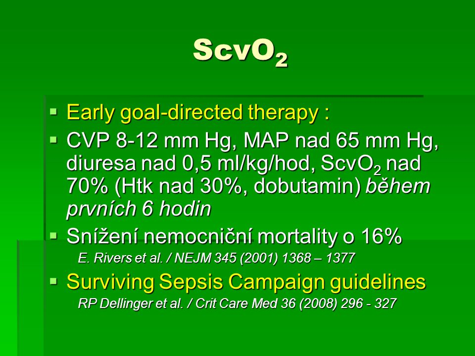ScvO2 Early goal-directed therapy :