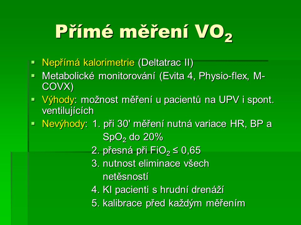 Přímé měření VO2 Nepřímá kalorimetrie (Deltatrac II)