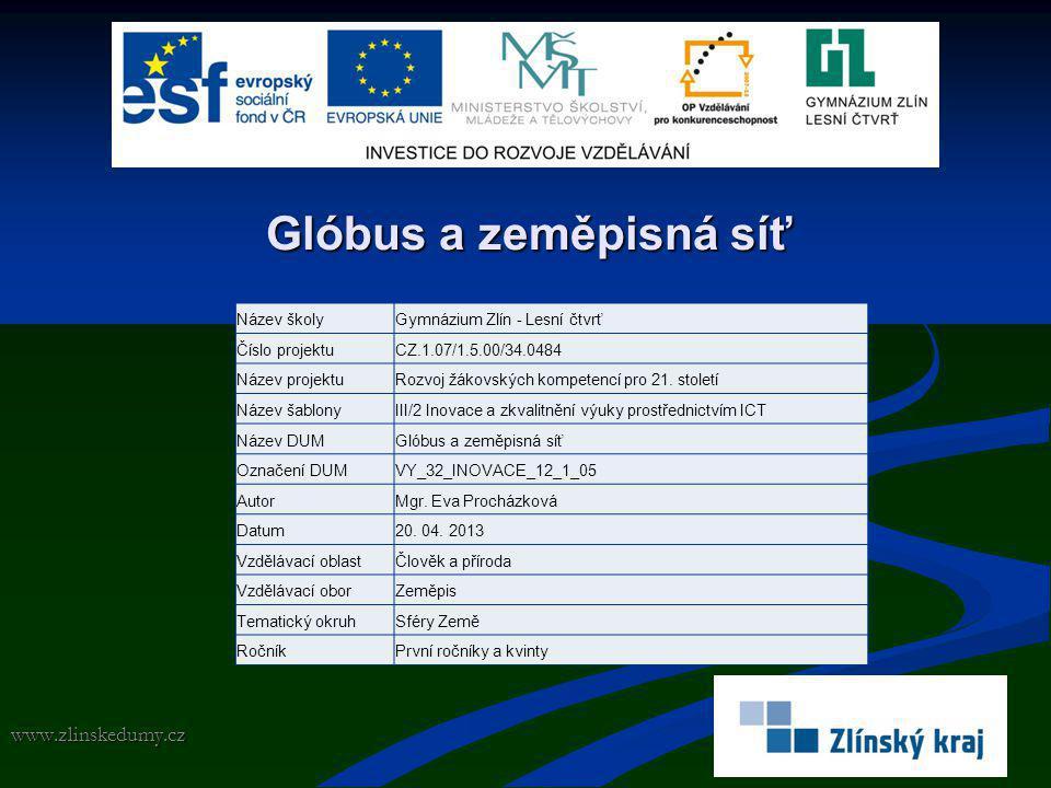 Glóbus a zeměpisná síť www.zlinskedumy.cz Název školy