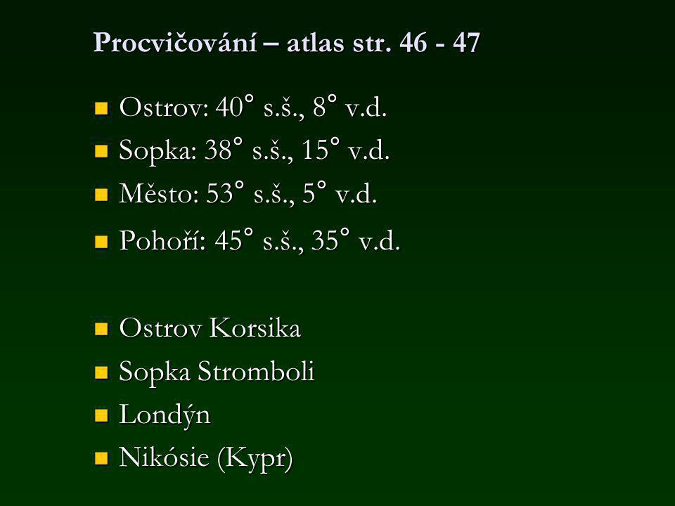 Procvičování – atlas str. 46 - 47