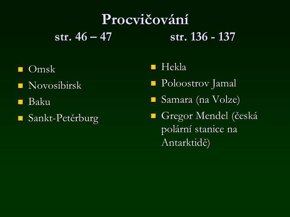 Procvičování str. 46 – 47 str. 136 - 137