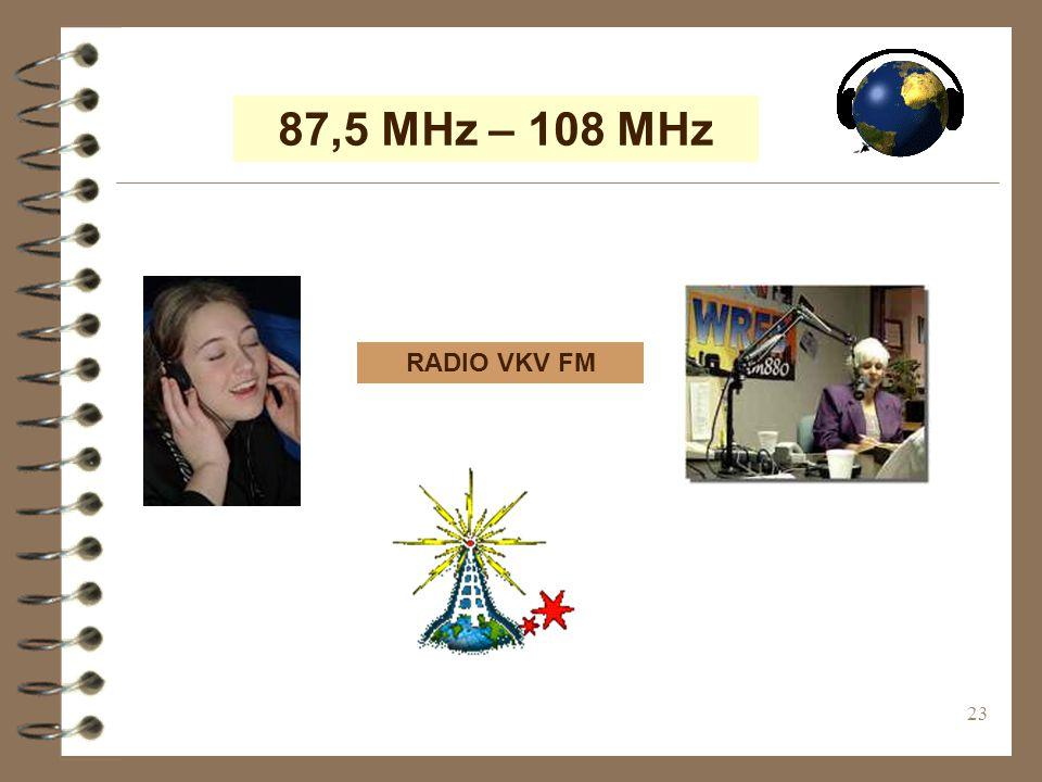 87,5 MHz – 108 MHz RADIO VKV FM