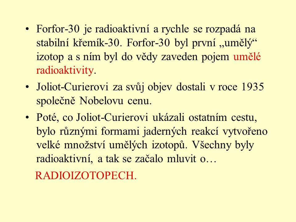 Forfor-30 je radioaktivní a rychle se rozpadá na stabilní křemík-30