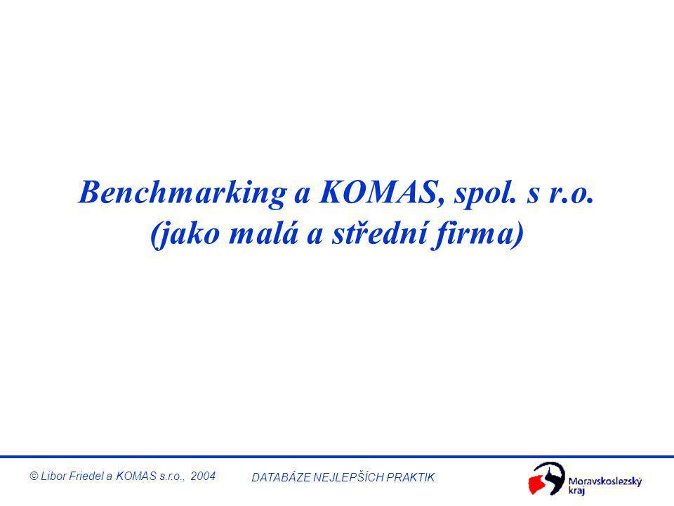 Benchmarking a KOMAS, spol. s r.o. (jako malá a střední firma)