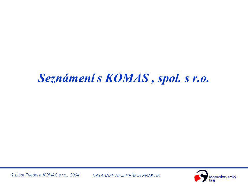 Seznámení s KOMAS , spol. s r.o.