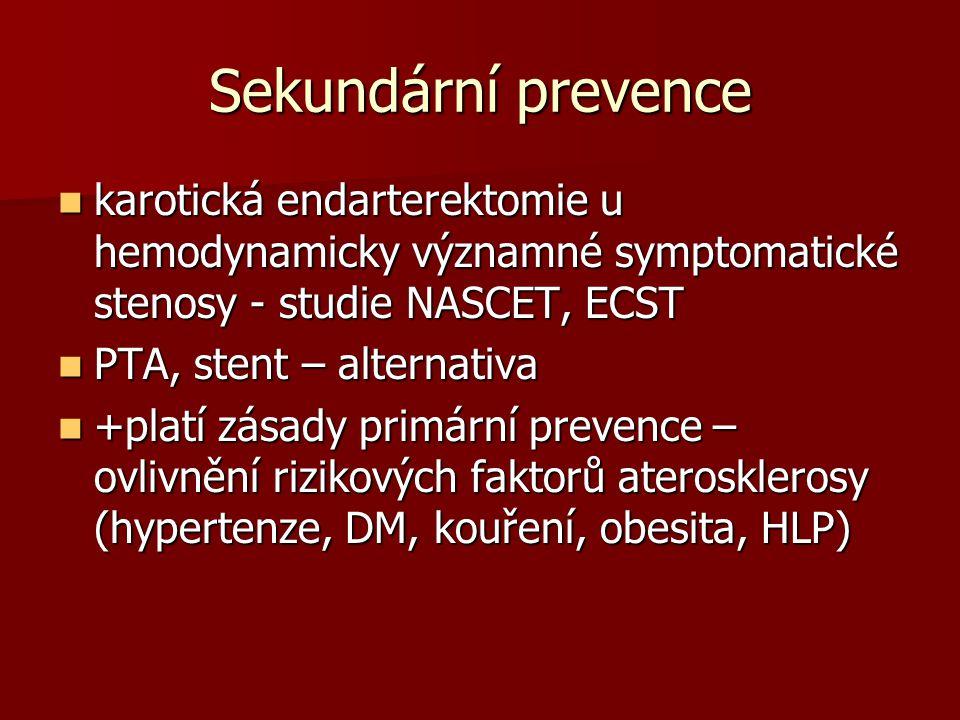 Sekundární prevence karotická endarterektomie u hemodynamicky významné symptomatické stenosy - studie NASCET, ECST.