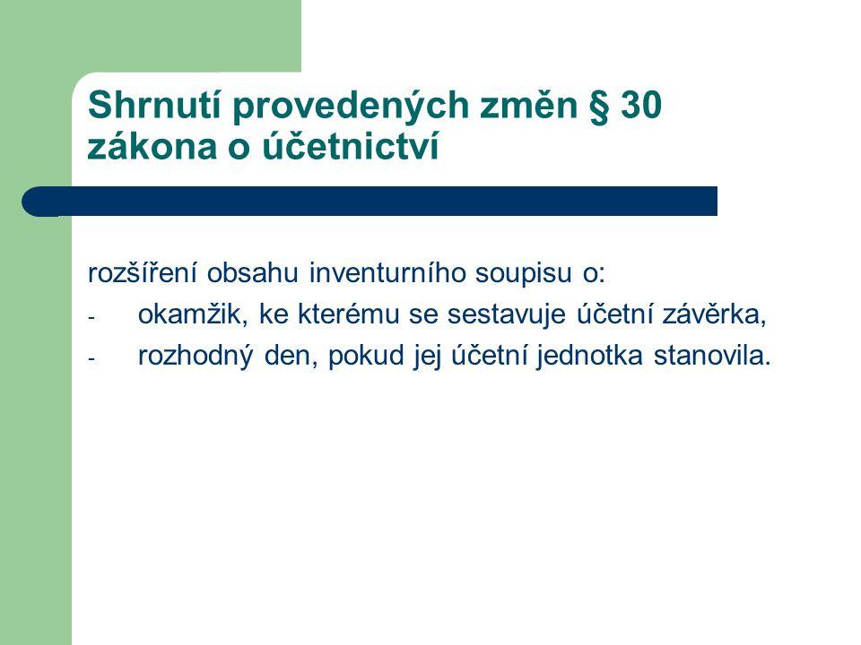 Shrnutí provedených změn § 30 zákona o účetnictví
