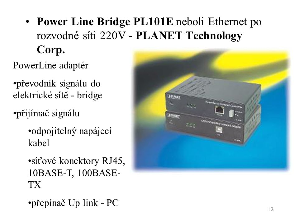 Power Line Bridge PL101E neboli Ethernet po rozvodné síti 220V - PLANET Technology Corp.