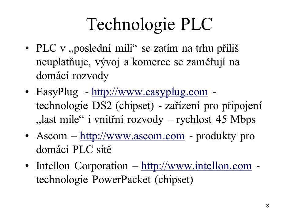 """Technologie PLC PLC v """"poslední míli se zatím na trhu příliš neuplatňuje, vývoj a komerce se zaměřují na domácí rozvody."""