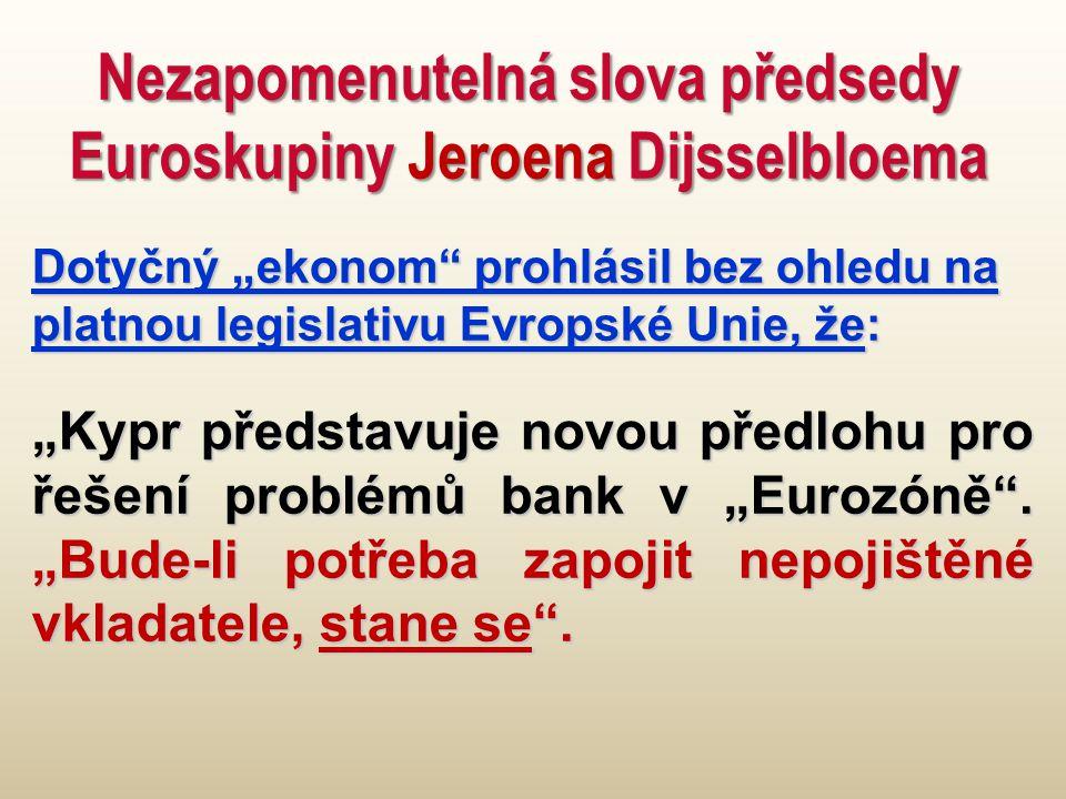 Nezapomenutelná slova předsedy Euroskupiny Jeroena Dijsselbloema