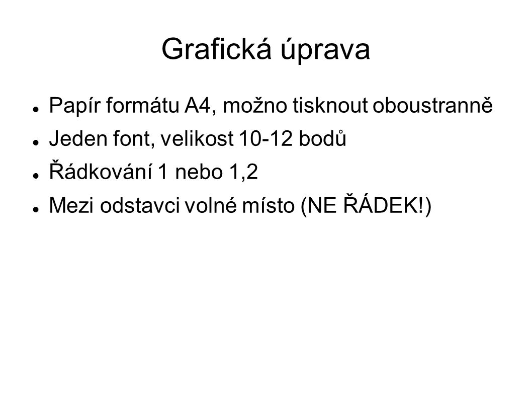 Grafická úprava Papír formátu A4, možno tisknout oboustranně